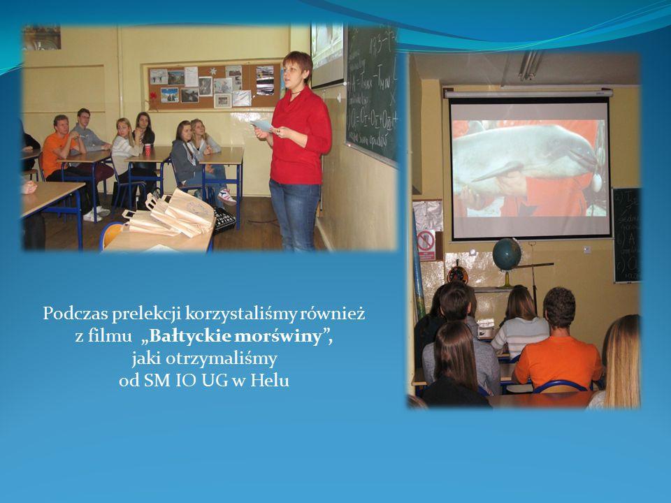 """Podczas prelekcji korzystaliśmy również z filmu """"Bałtyckie morświny , jaki otrzymaliśmy od SM IO UG w Helu"""