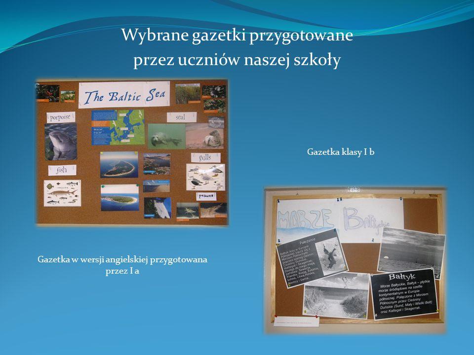Wybrane gazetki przygotowane przez uczniów naszej szkoły Gazetka w wersji angielskiej przygotowana przez I a Gazetka klasy I b