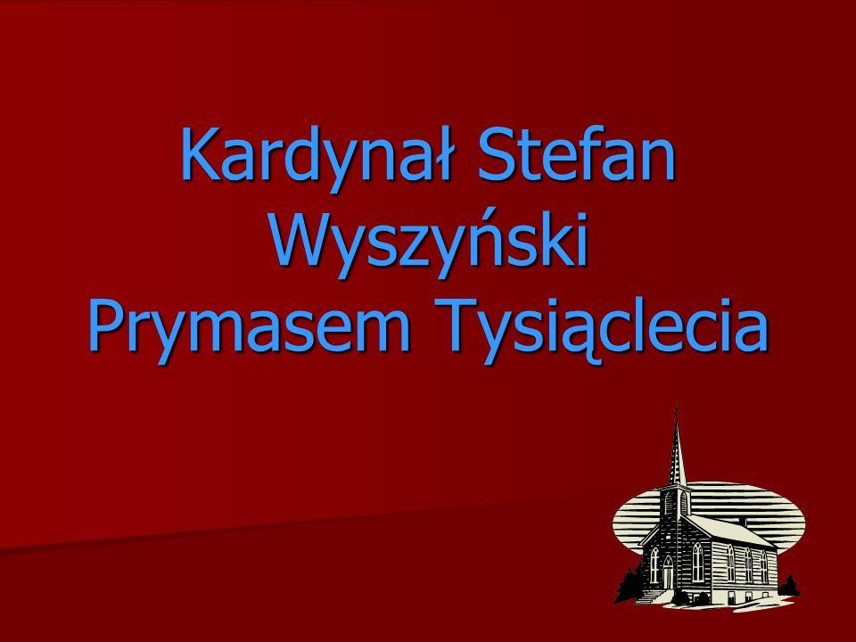 Kardynał Stefan Wyszyński Prymasem Tysiąclecia