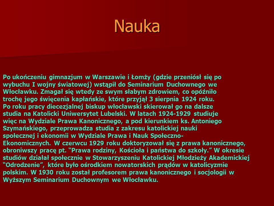 Nauka Po ukończeniu gimnazjum w Warszawie i Łomży (gdzie przeniósł się po wybuchu I wojny światowej) wstąpił do Seminarium Duchownego we Włocławku. Zm