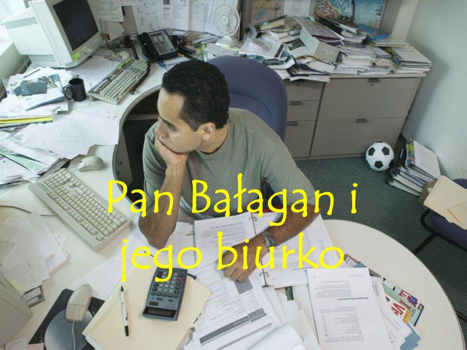 Pan Bałagan i jego biurko