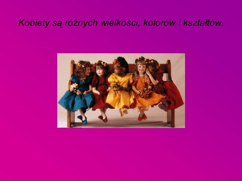 Kobiety są różnych wielkości, kolorów i kształtów.