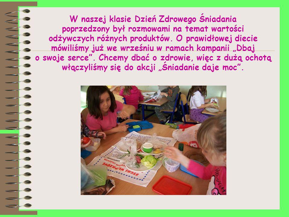 W naszej klasie Dzień Zdrowego Śniadania poprzedzony był rozmowami na temat wartości odżywczych różnych produktów.