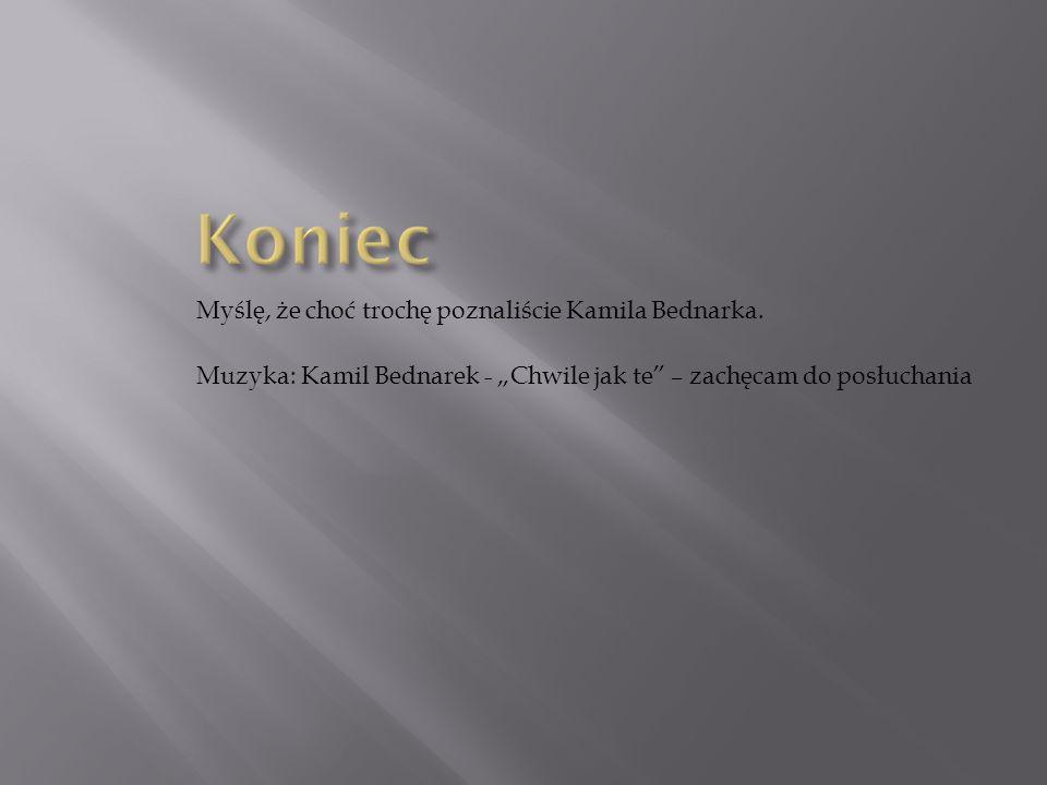 13.03.201327.02.2012  Kamil Bednarek, piosenkarz znany z Mam talent i Bitwy na głosy miał wypadek samochodowy.