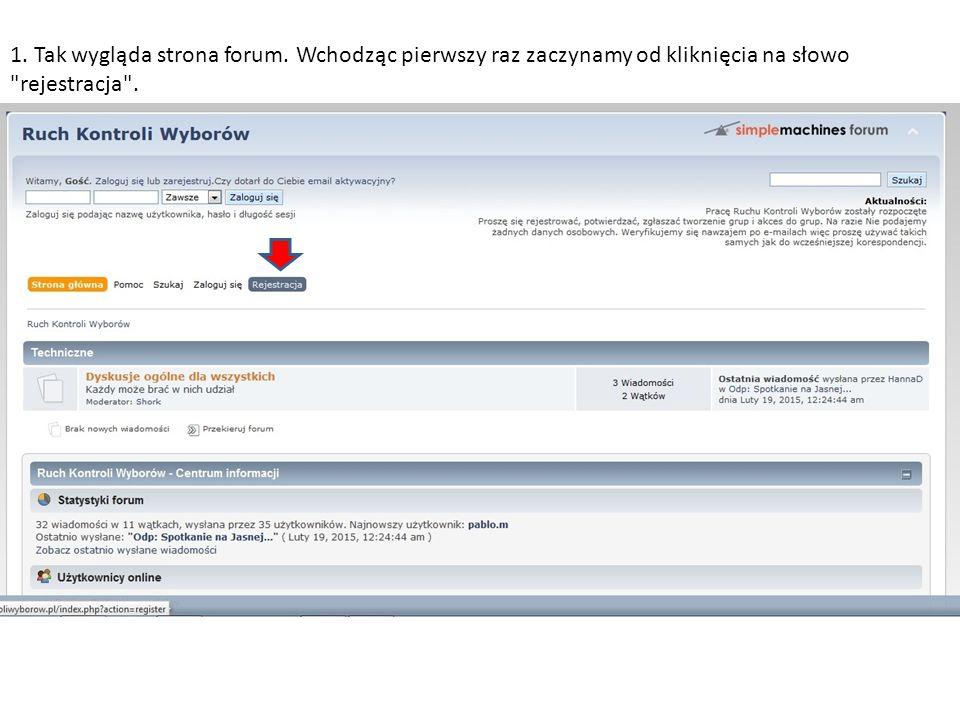 1. Tak wygląda strona forum. Wchodząc pierwszy raz zaczynamy od kliknięcia na słowo rejestracja .
