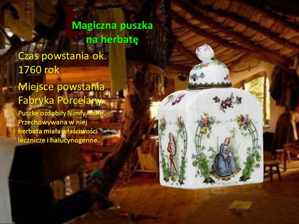 (zaginiony) Królewski Imbryk Elfów Czas powstania ok.