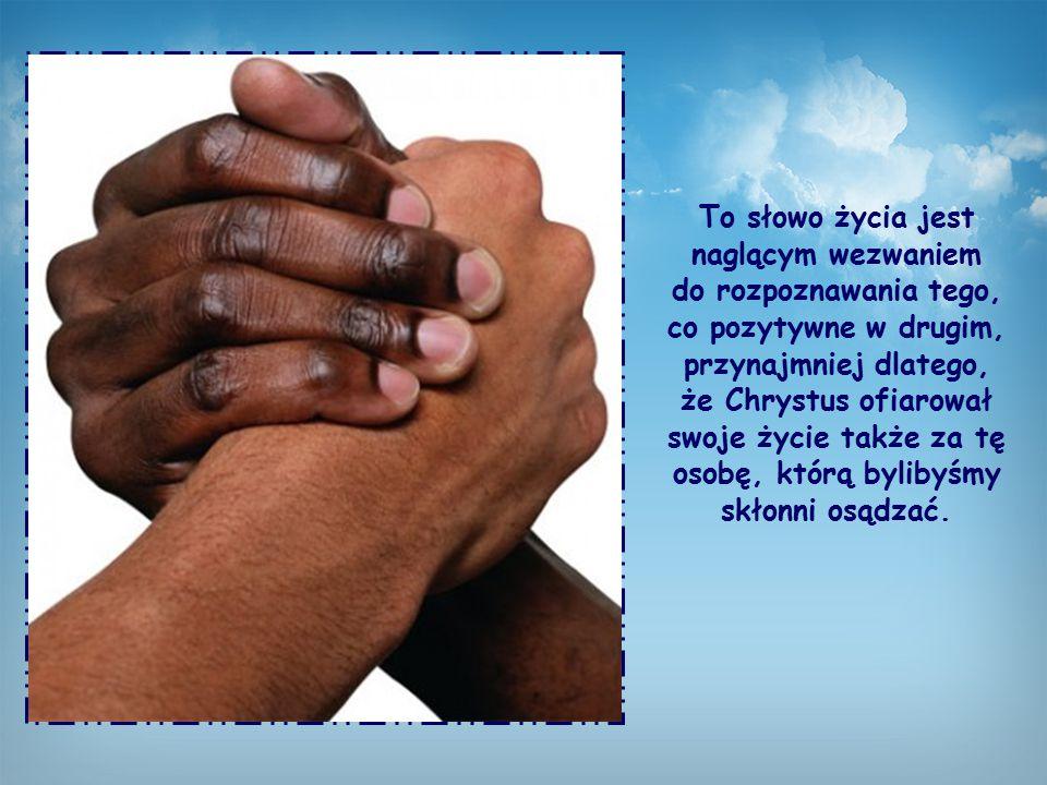 Przygarniajcie siebie nawzajem, bo i Chrystus przygarnął was - ku chwale Boga .
