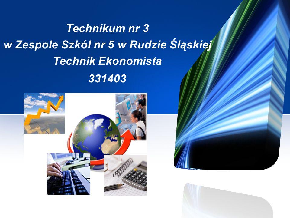 Technikum nr 3 w Zespole Szkół nr 5 w Rudzie Śląskiej Technik Ekonomista 331403