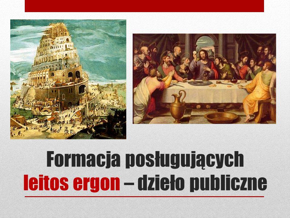 Formacja posługujących leitos ergon – dzieło publiczne