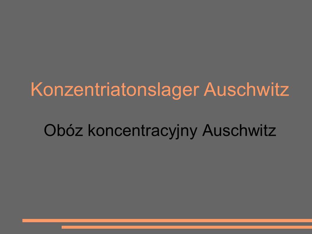 Konzentriatonslager Auschwitz Obóz koncentracyjny Auschwitz