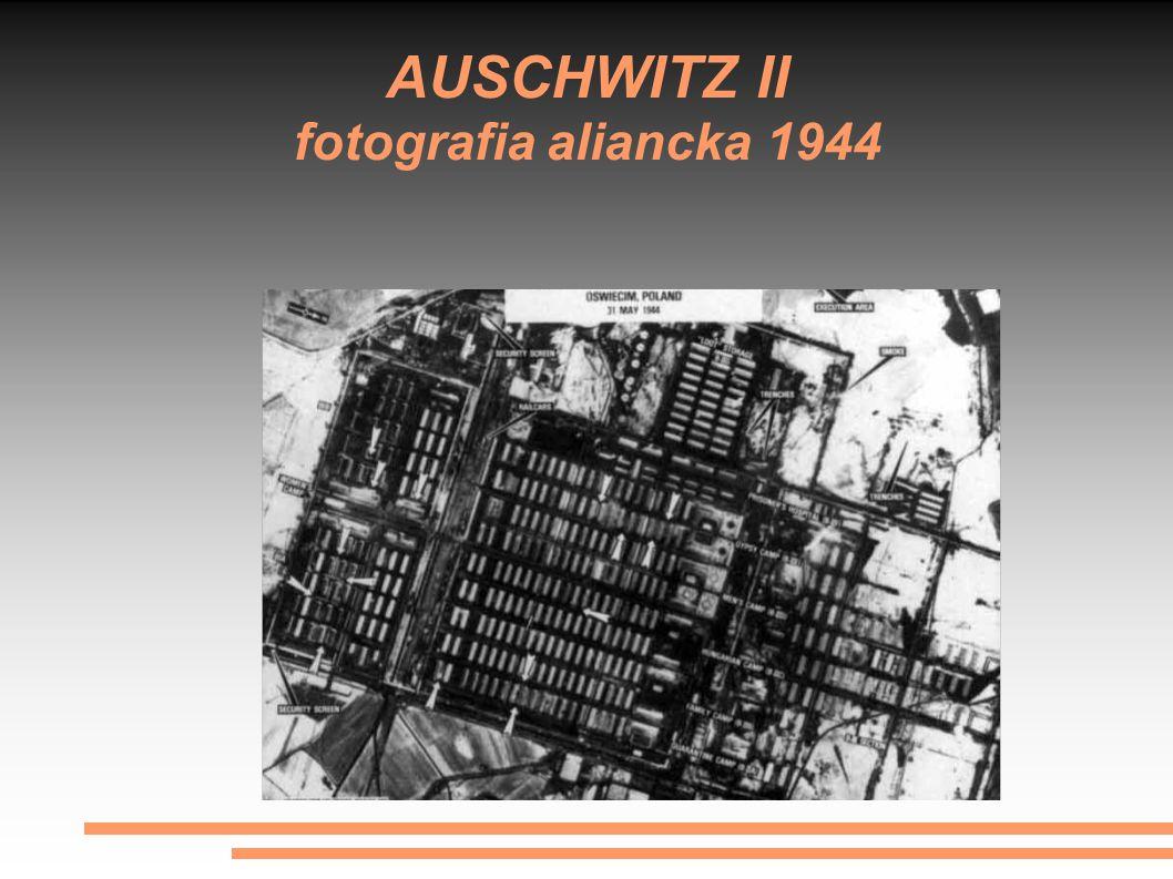 AUSCHWITZ II fotografia aliancka 1944