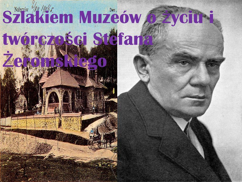Szlakiem Muzeów o ż yciu i twórczo ś ci Stefana Ż eromskiego