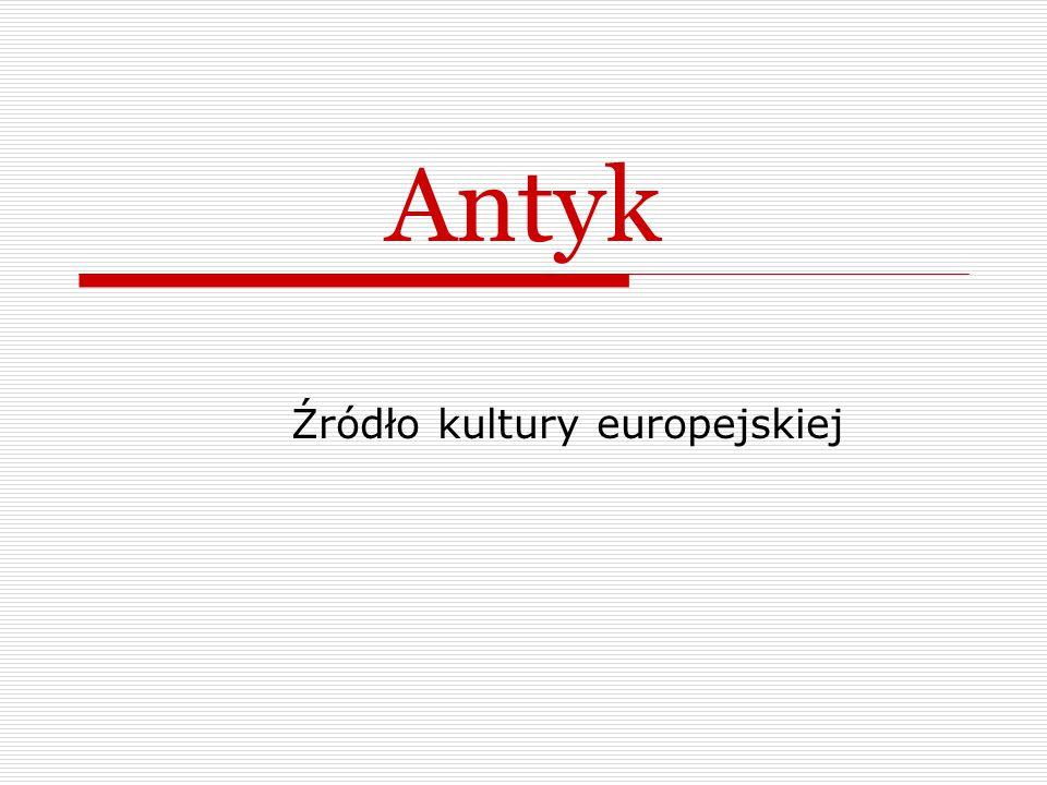 Antyk Źródło kultury europejskiej