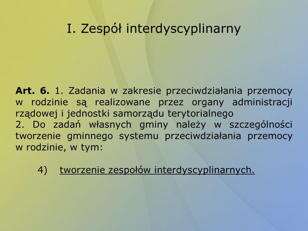 I.Zespół interdyscyplinarny Art. 6. 1.