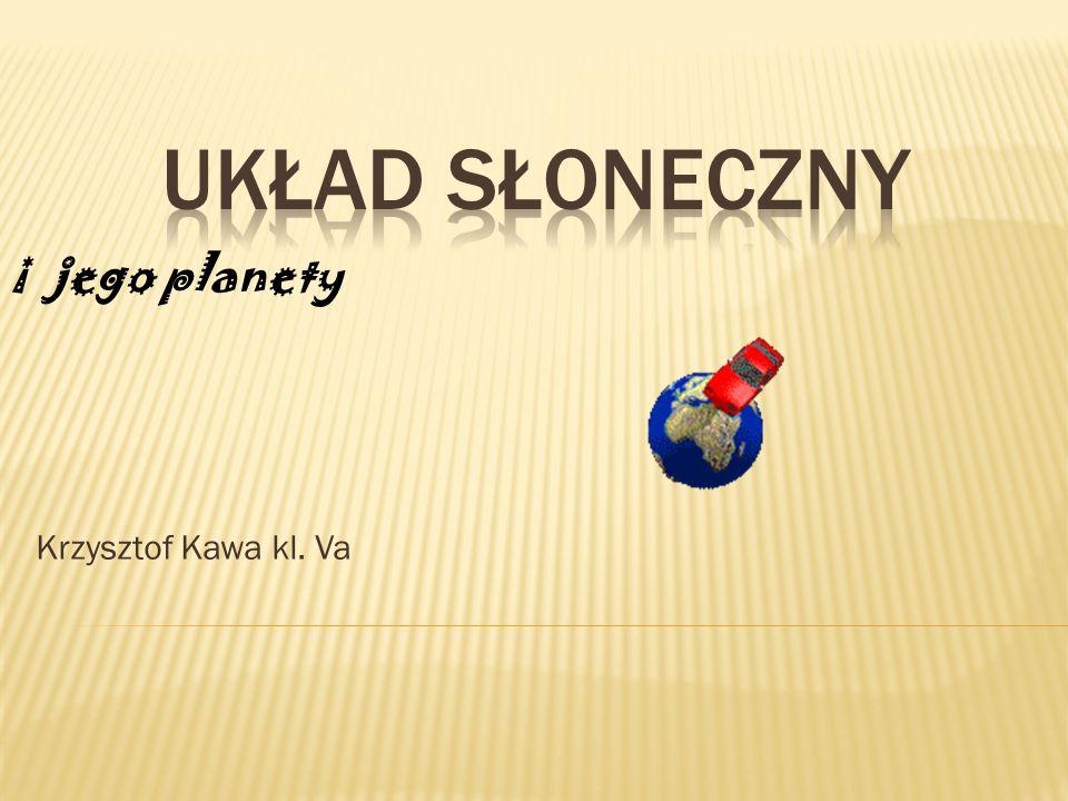 Krzysztof Kawa kl. Va i jego planety