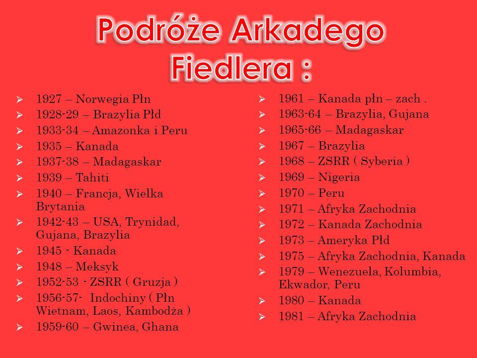  1927 – Norwegia Płn  1928-29 – Brazylia Płd  1933-34 – Amazonka i Peru  1935 – Kanada  1937-38 – Madagaskar  1939 – Tahiti  1940 – Francja, Wielka Brytania  1942-43 – USA, Trynidad, Gujana, Brazylia  1945 - Kanada  1948 – Meksyk  1952-53 - ZSRR ( Gruzja )  1956-57- Indochiny ( Płn Wietnam, Laos, Kambodża )  1959-60 – Gwinea, Ghana  1961 – Kanada płn – zach.