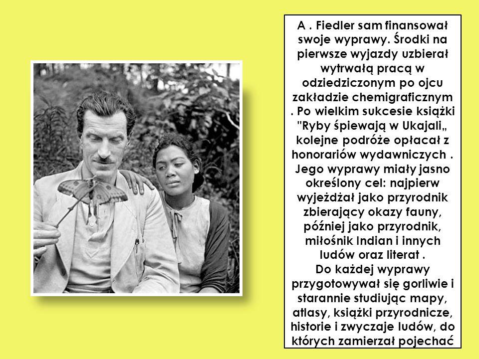 A.Fiedler sam finansował swoje wyprawy.