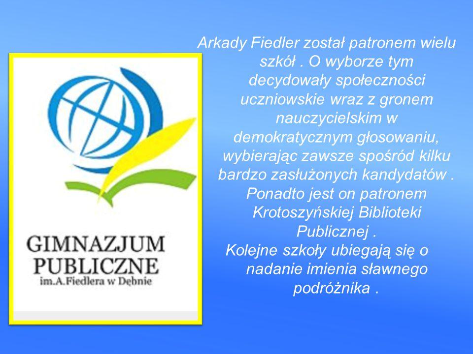 Arkady Fiedler został patronem wielu szkół.