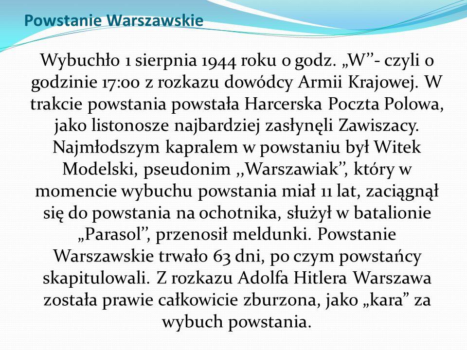 """Powstanie Warszawskie Wybuchło 1 sierpnia 1944 roku o godz. """"W''- czyli o godzinie 17:00 z rozkazu dowódcy Armii Krajowej. W trakcie powstania powstał"""