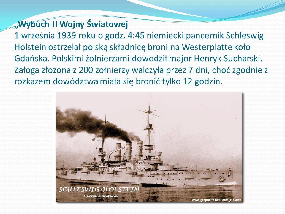 """""""Wybuch II Wojny Światowej 1 września 1939 roku o godz. 4:45 niemiecki pancernik Schleswig Holstein ostrzelał polską składnicę broni na Westerplatte k"""