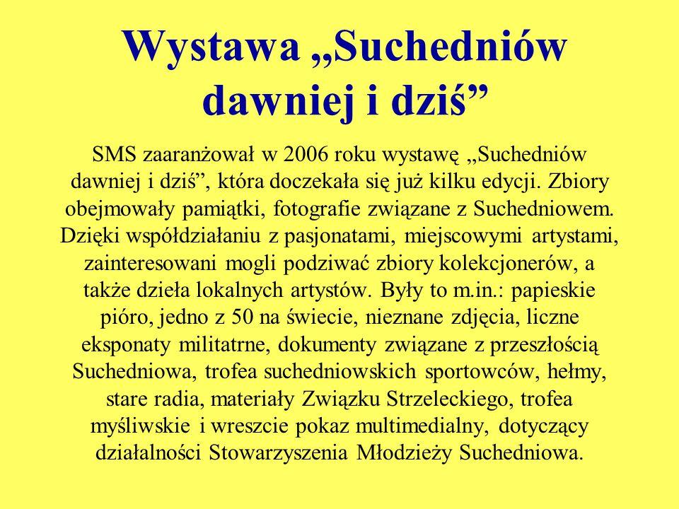 """Wystawa,,Suchedniów dawniej i dziś"""" SMS zaaranżował w 2006 roku wystawę """"Suchedniów dawniej i dziś"""", która doczekała się już kilku edycji. Zbiory obej"""
