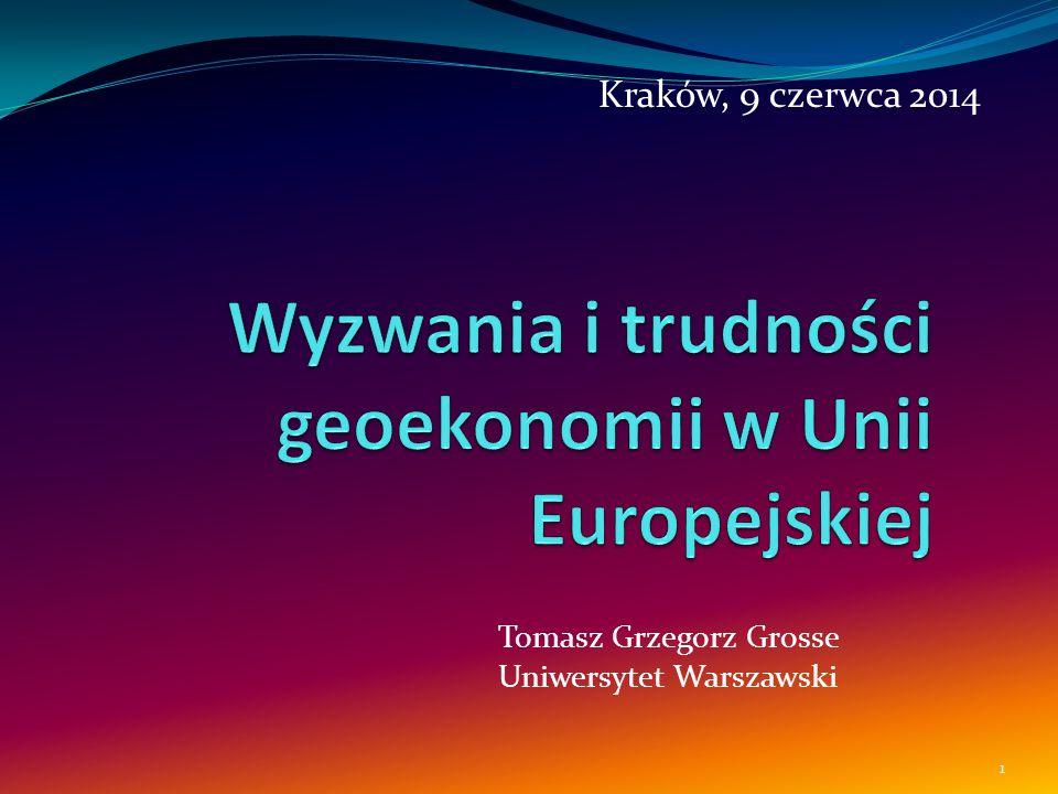 Kraków, 9 czerwca 2014 1 Tomasz Grzegorz Grosse Uniwersytet Warszawski