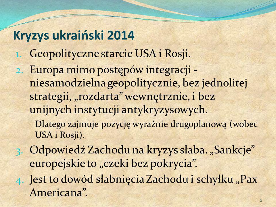 Kryzys ukraiński 2014 1. Geopolityczne starcie USA i Rosji.