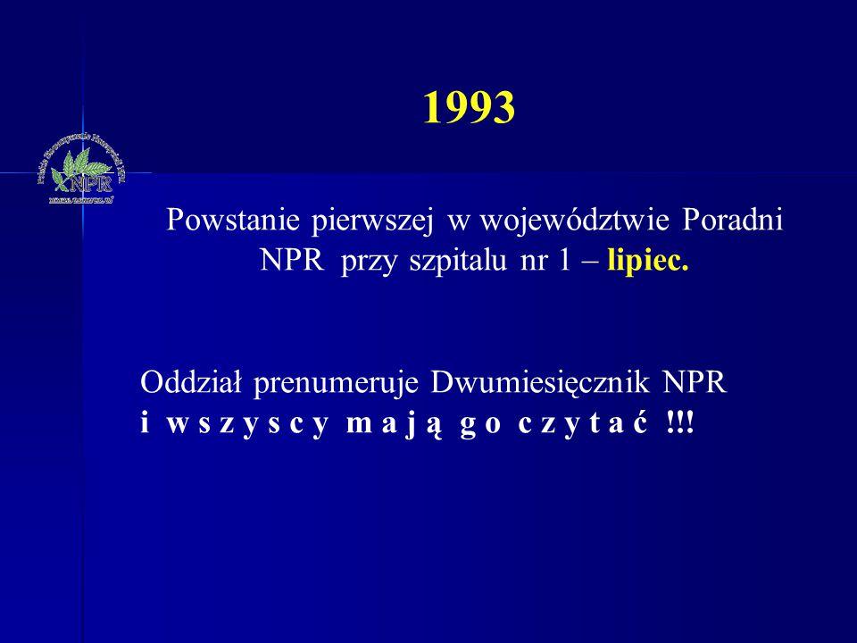 Powstanie pierwszej w województwie Poradni NPR przy szpitalu nr 1 – lipiec. Oddział prenumeruje Dwumiesięcznik NPR i w s z y s c y m a j ą g o c z y t
