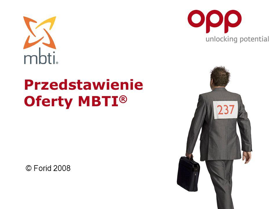 Przedstawienie Oferty MBTI ® © Forid 2008