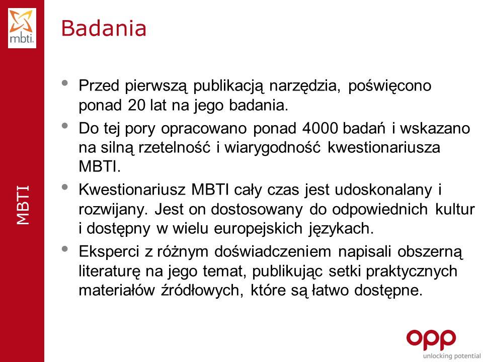 MBTI Badania Przed pierwszą publikacją narzędzia, poświęcono ponad 20 lat na jego badania.