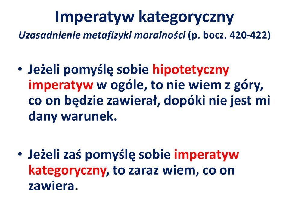 Imperatyw kategoryczny Uzasadnienie metafizyki moralności (p.