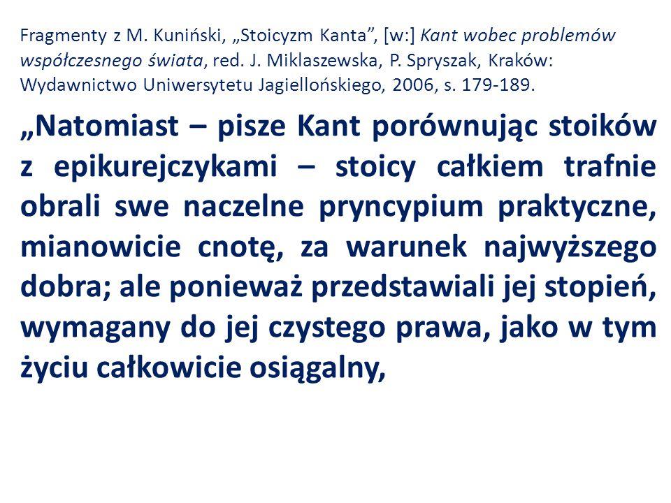 """Fragmenty z M. Kuniński, """"Stoicyzm Kanta"""", [w:] Kant wobec problemów współczesnego świata, red. J. Miklaszewska, P. Spryszak, Kraków: Wydawnictwo Uniw"""