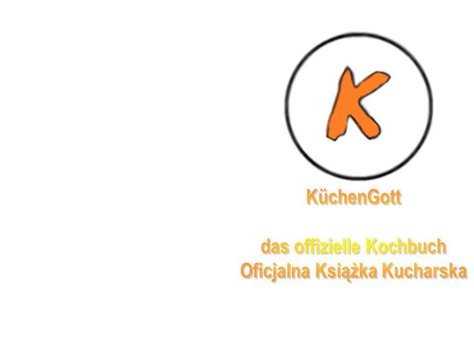 KüchenGott Das offizielle Kochbuch Oficjalna Książka Kucharska