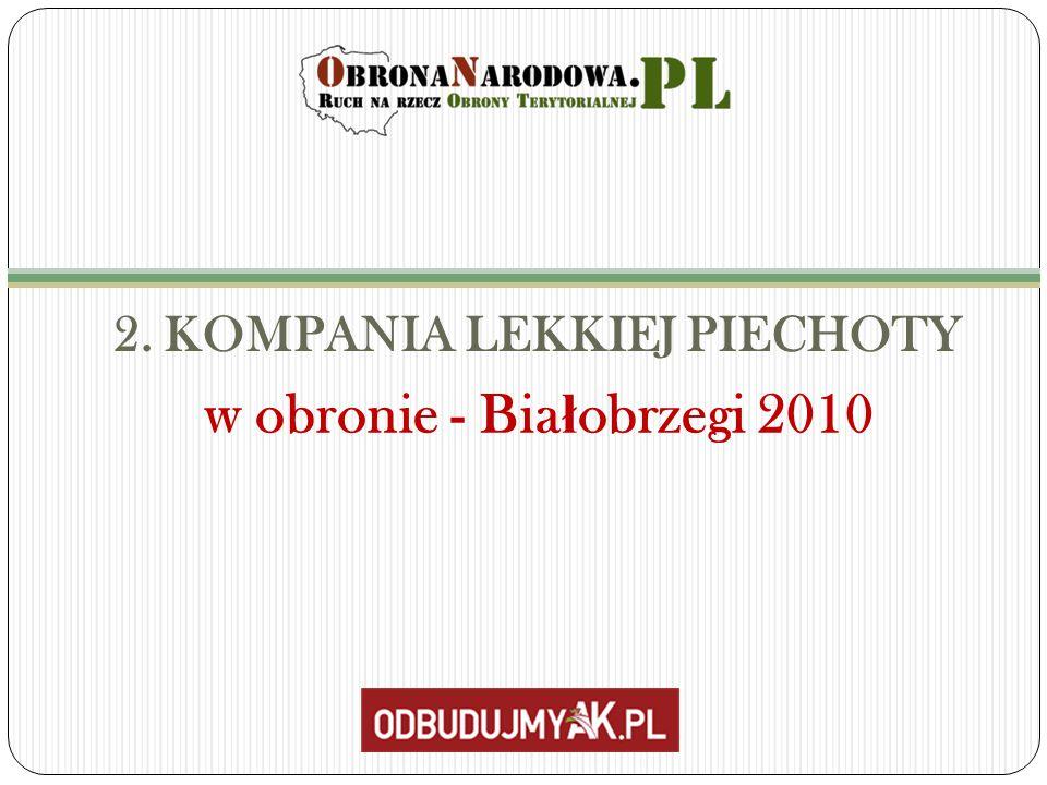 2. KOMPANIA LEKKIEJ PIECHOTY w obronie - Bia ł obrzegi 2010