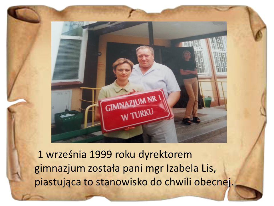 1 września 1999 roku dyrektorem gimnazjum została pani mgr Izabela Lis, piastująca to stanowisko do chwili obecnej.