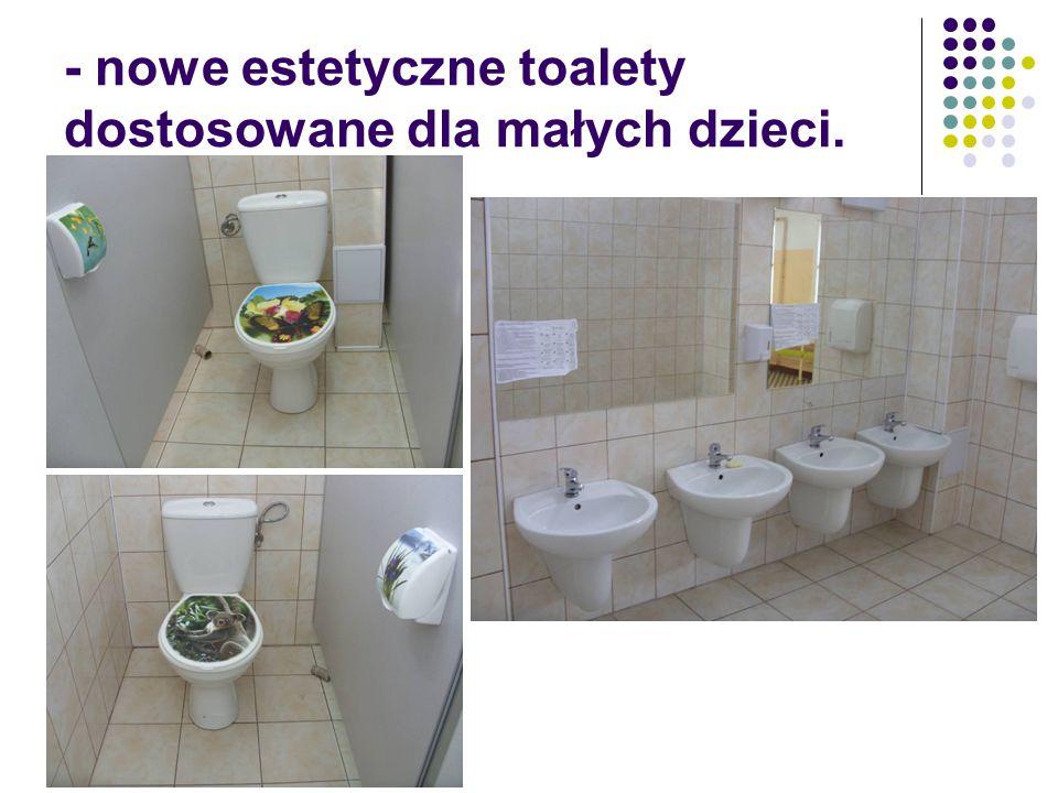 - nowe estetyczne toalety dostosowane dla małych dzieci.