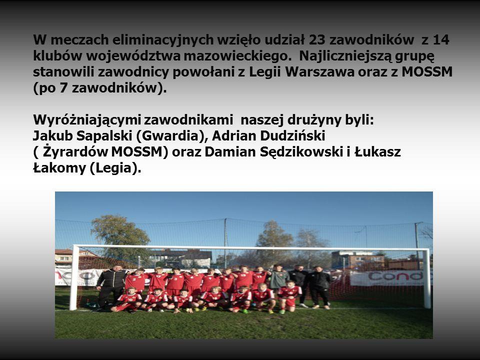 W meczach eliminacyjnych wzięło udział 23 zawodników z 14 klubów województwa mazowieckiego. Najliczniejszą grupę stanowili zawodnicy powołani z Legii