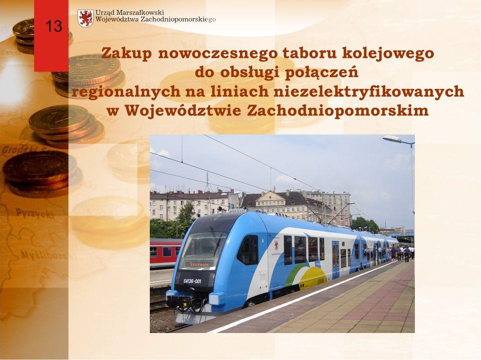 NAKŁADY FINANSOWE WYDATKI OGÓŁEM: 491.966.008 ZŁ W TYM ŚRODKI WOJEWÓDZTWA: 196.037.093 ŚRODKI UNIJNE RPO: 295.928.915 Zakup nowoczesnego taboru kolejowego do obsługi połączeń regionalnych na liniach niezelektryfikowanych w Województwie Zachodniopomorskim 13