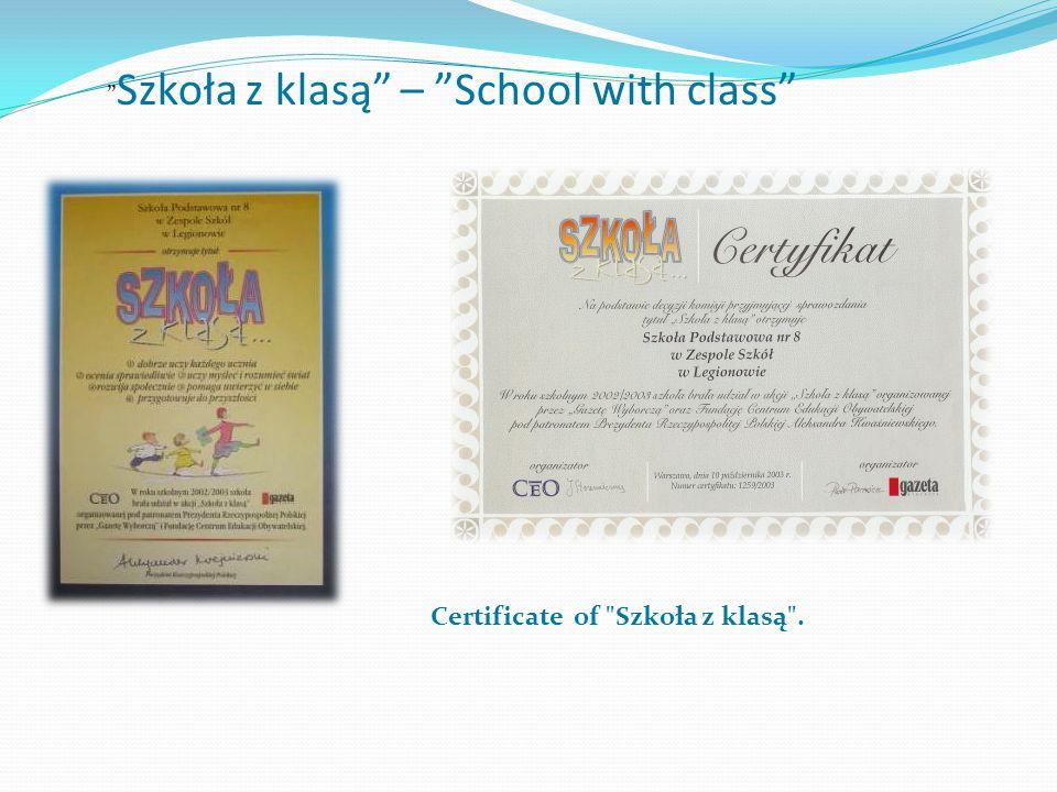 """"""" Szkoła z klasą"""" – """"School with class"""" Certificate of"""