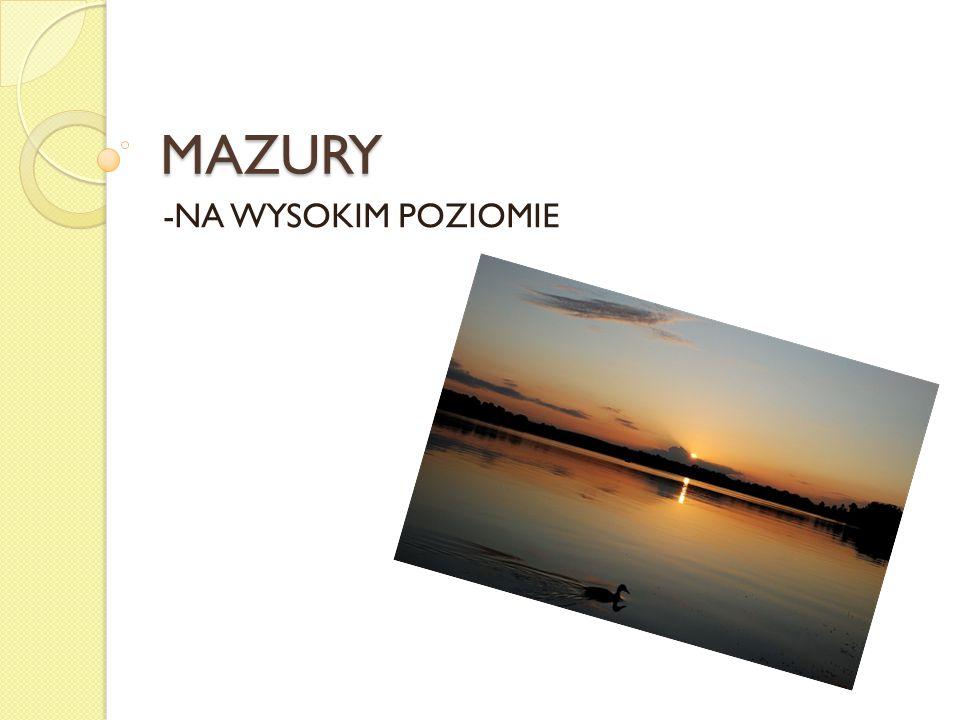 MAZURY -NA WYSOKIM POZIOMIE