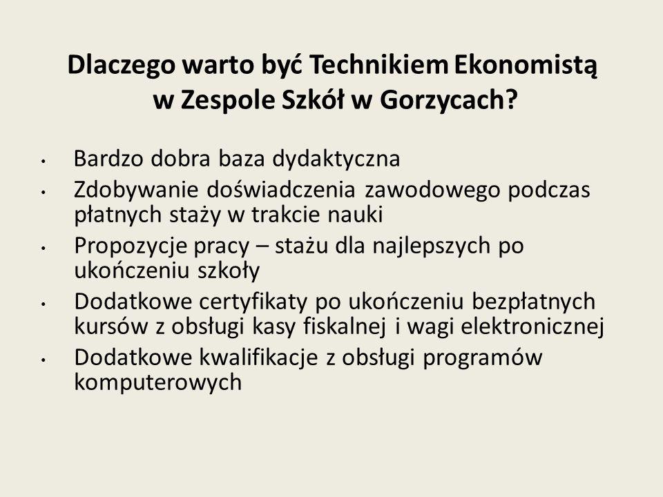 Dlaczego warto być Technikiem Ekonomistą w Zespole Szkół w Gorzycach? Bardzo dobra baza dydaktyczna Zdobywanie doświadczenia zawodowego podczas płatny