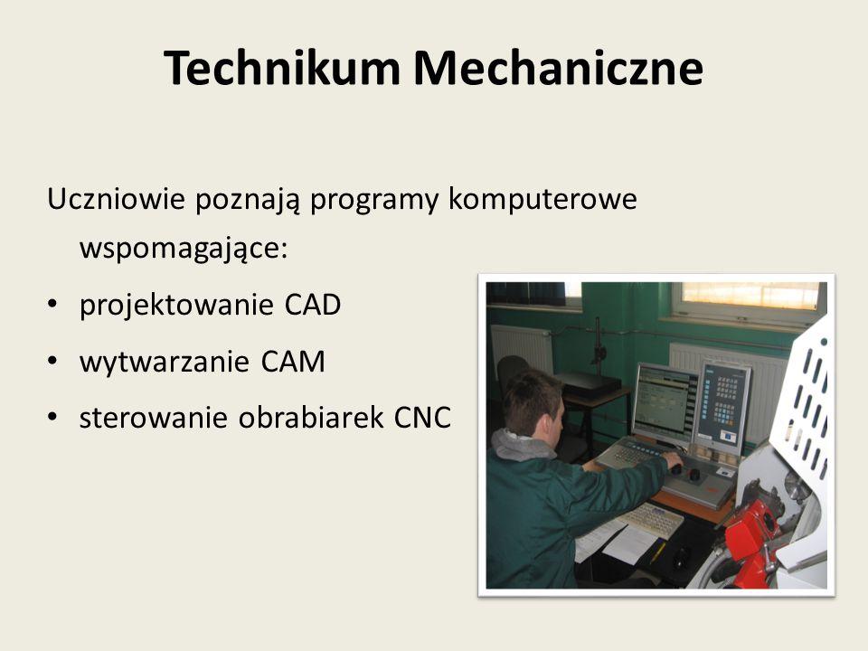 Uczniowie poznają programy komputerowe wspomagające: projektowanie CAD wytwarzanie CAM sterowanie obrabiarek CNC Technikum Mechaniczne