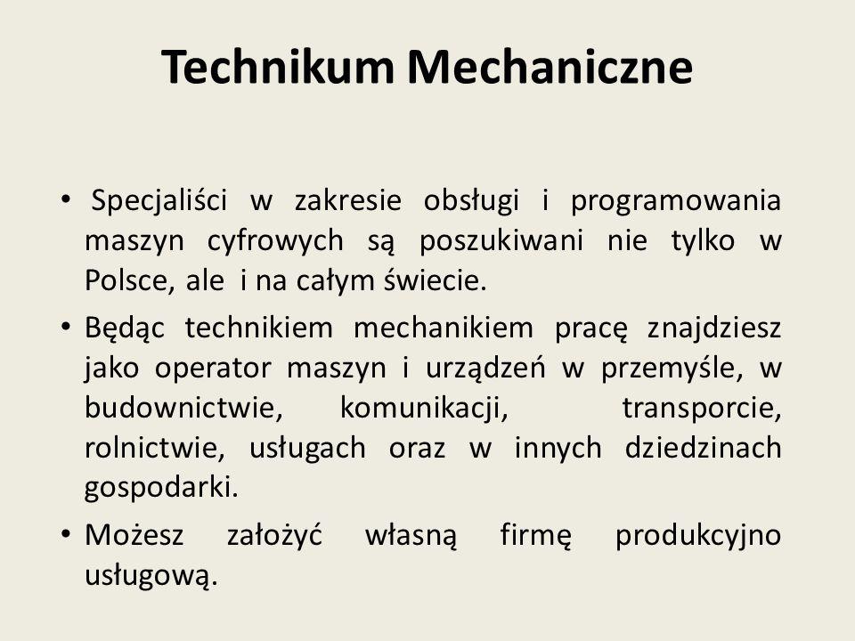 Specjaliści w zakresie obsługi i programowania maszyn cyfrowych są poszukiwani nie tylko w Polsce, ale i na całym świecie. Będąc technikiem mechanikie