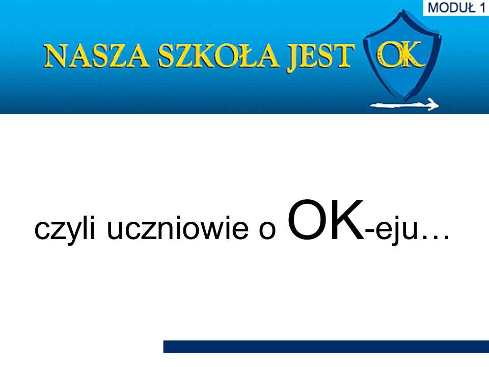 czyli uczniowie o OK -eju…