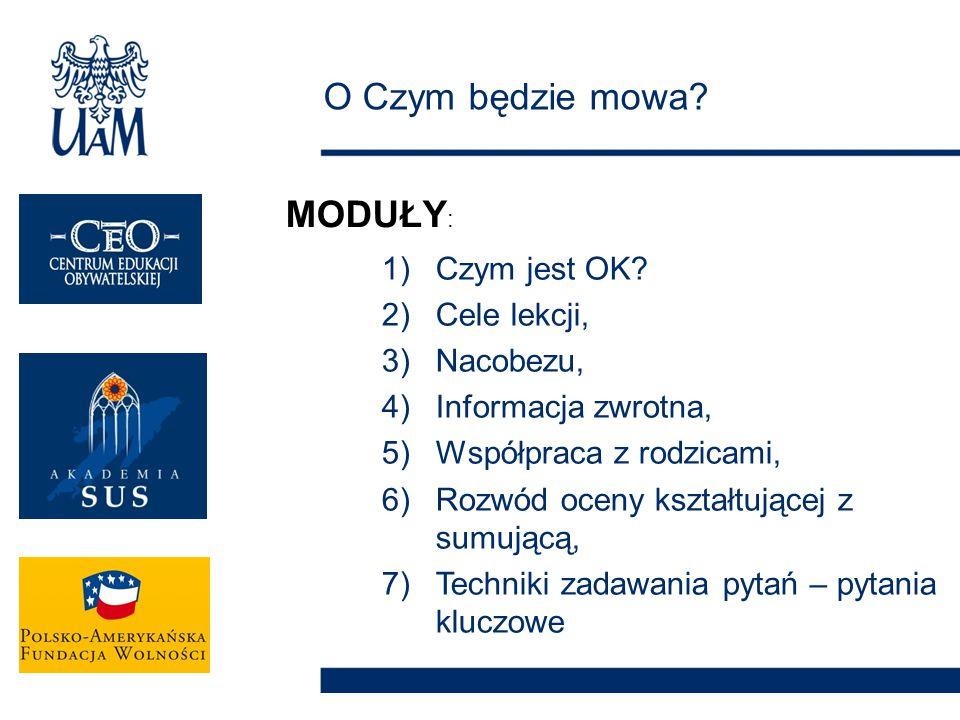 1)Czym jest OK? 2)Cele lekcji, 3)Nacobezu, 4)Informacja zwrotna, 5)Współpraca z rodzicami, 6)Rozwód oceny kształtującej z sumującą, 7)Techniki zadawan