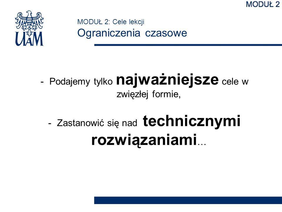 -Podajemy tylko najważniejsze cele w zwięzłej formie, -Zastanowić się nad technicznymi rozwiązaniami …