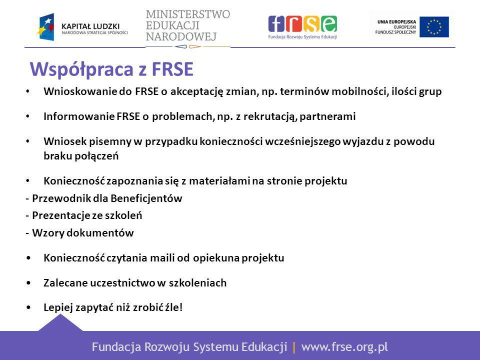 Fundacja Rozwoju Systemu Edukacji | www.frse.org.pl Współpraca z FRSE Wnioskowanie do FRSE o akceptację zmian, np.