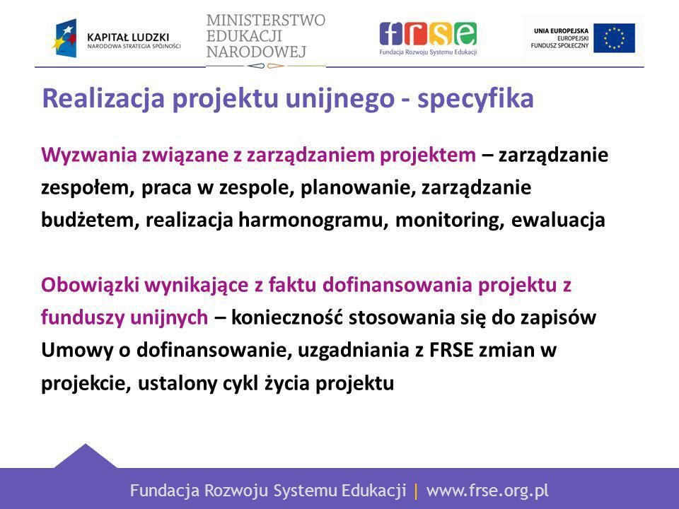 Fundacja Rozwoju Systemu Edukacji | www.frse.org.pl Dziękuję za uwagę