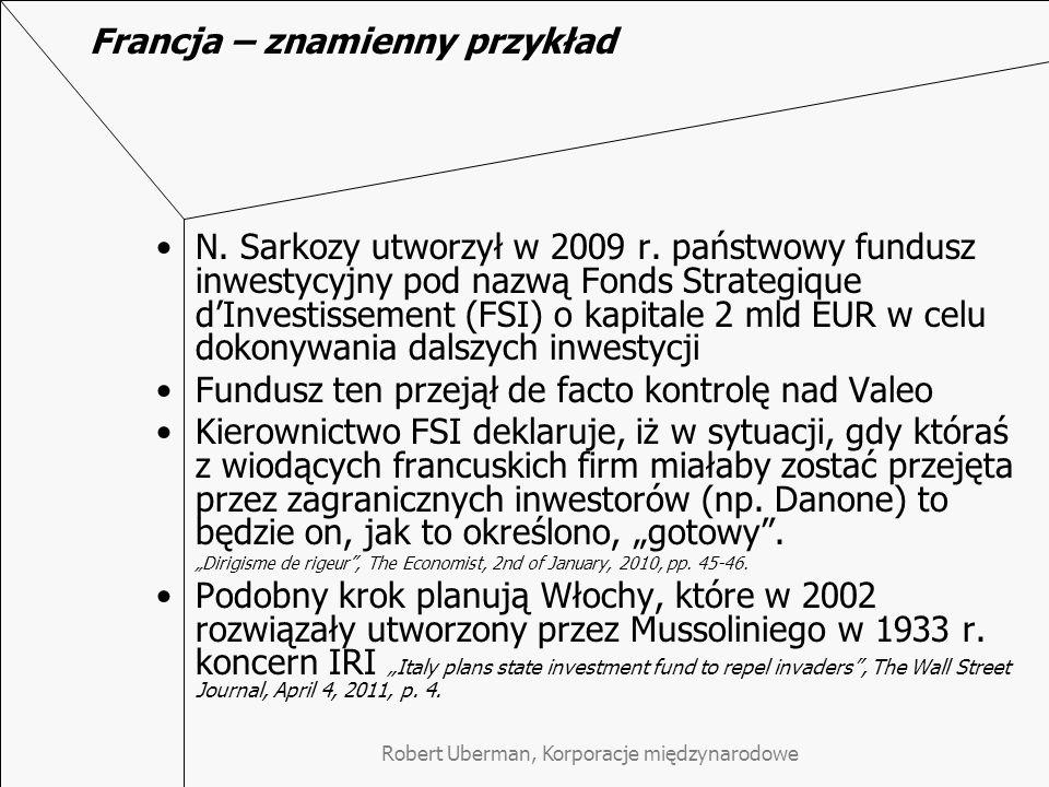 Robert Uberman, Korporacje międzynarodowe Francja – znamienny przykład N. Sarkozy utworzył w 2009 r. państwowy fundusz inwestycyjny pod nazwą Fonds St