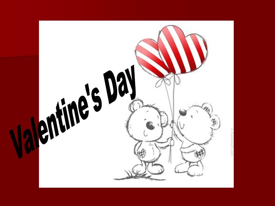 Walentynki to coroczne świętoświęto zakochanychzakochanych przypadające 14 lutego14 lutego.